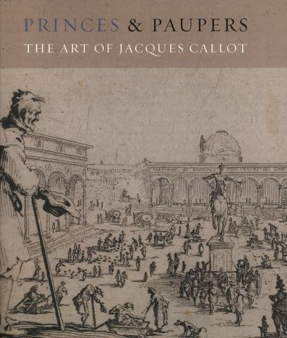 """Princes and Paupers: The Art of Jacques Callot"" Book Cover"